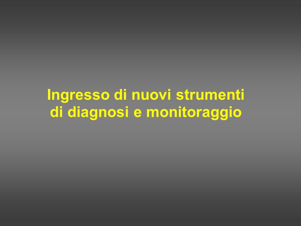 Ingresso di nuovi strumenti di diagnosi e monitoraggio