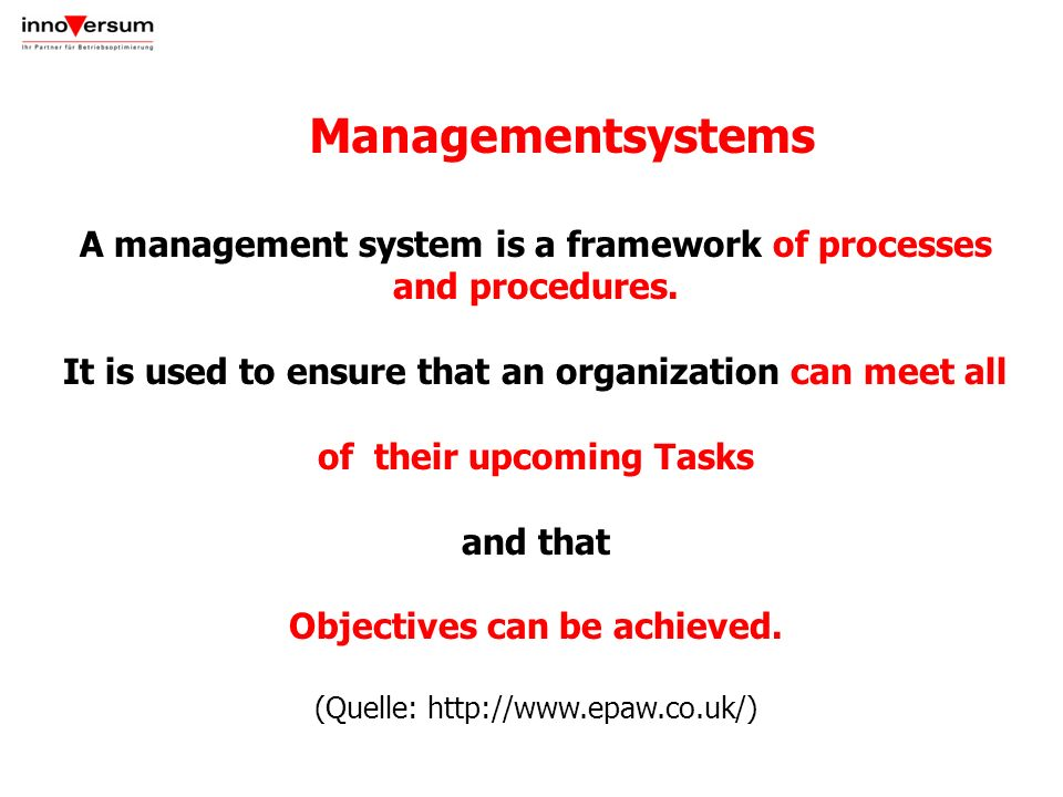 A management system is a framework of processes and procedures. It is used to ensure that an organization can meet all of their upcoming Tasks and tha