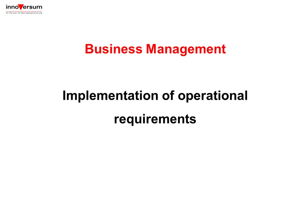 Business Management Implementation of operational requirements