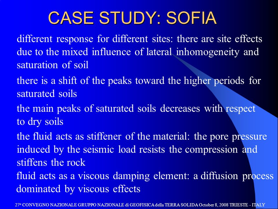CASE STUDY: SOFIA different response for different sites: there are site effects due to the mixed influence of lateral inhomogeneity and saturation of
