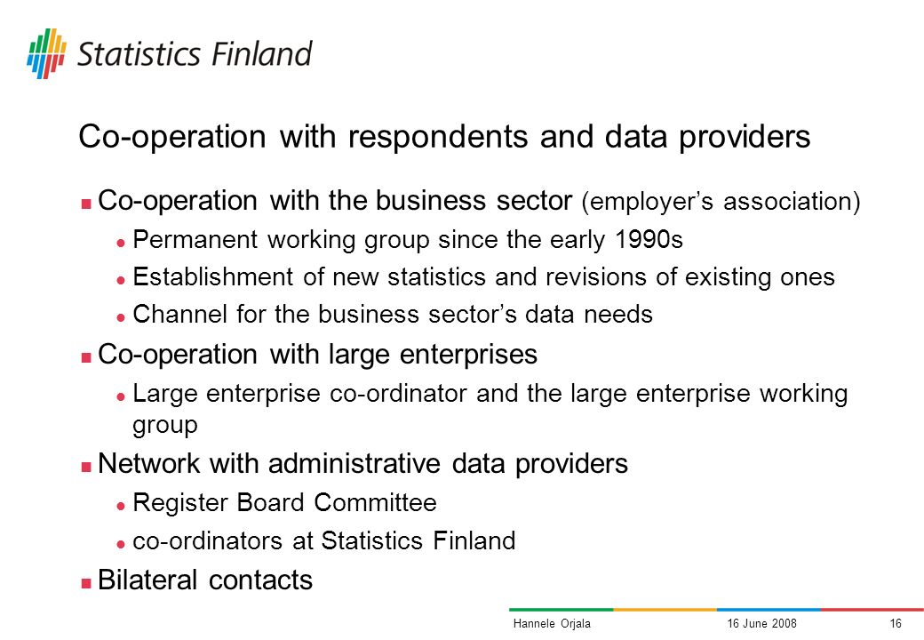 16 June 200815Hannele Orjala Enterprise data collection service - List of the data collection inquiries