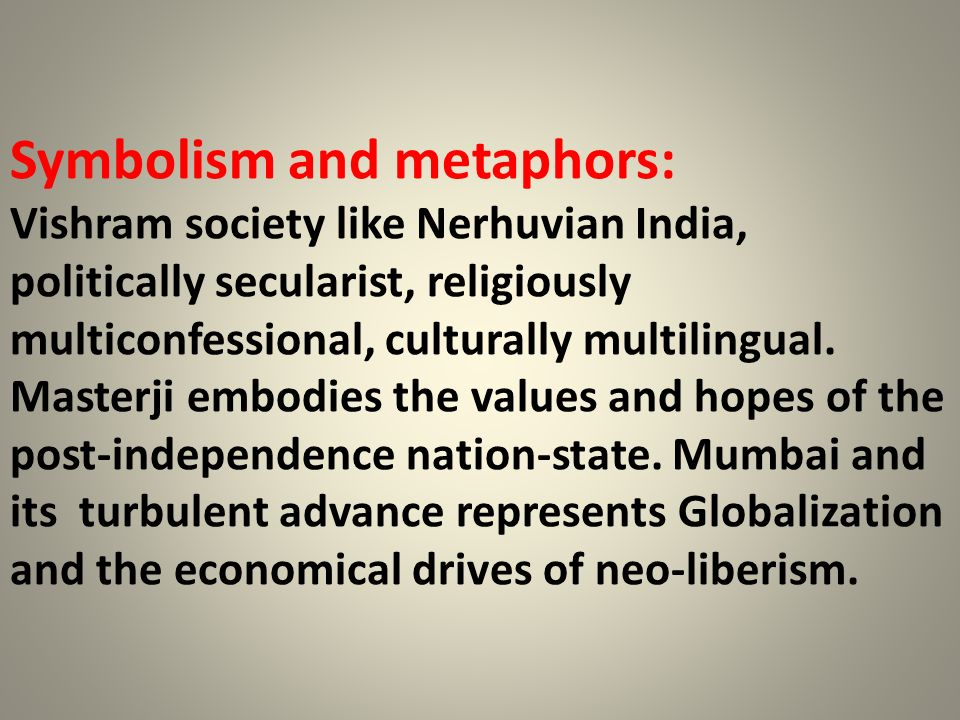 Symbolism and metaphors: Vishram society like Nerhuvian India, politically secularist, religiously multiconfessional, culturally multilingual. Masterj