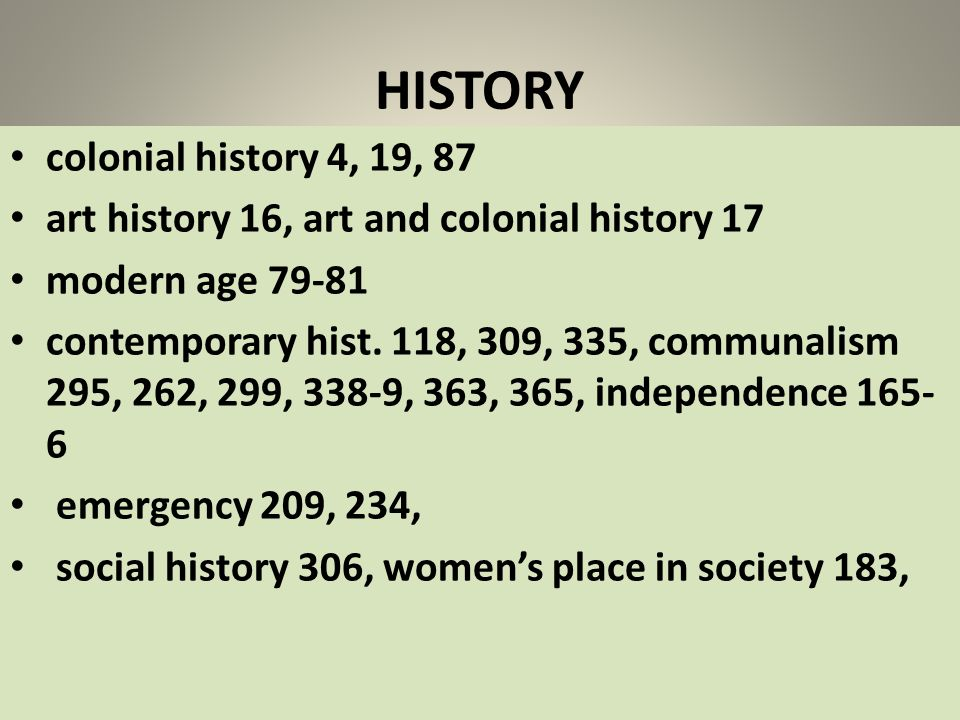 HISTORY colonial history 4, 19, 87 art history 16, art and colonial history 17 modern age 79-81 contemporary hist. 118, 309, 335, communalism 295, 262