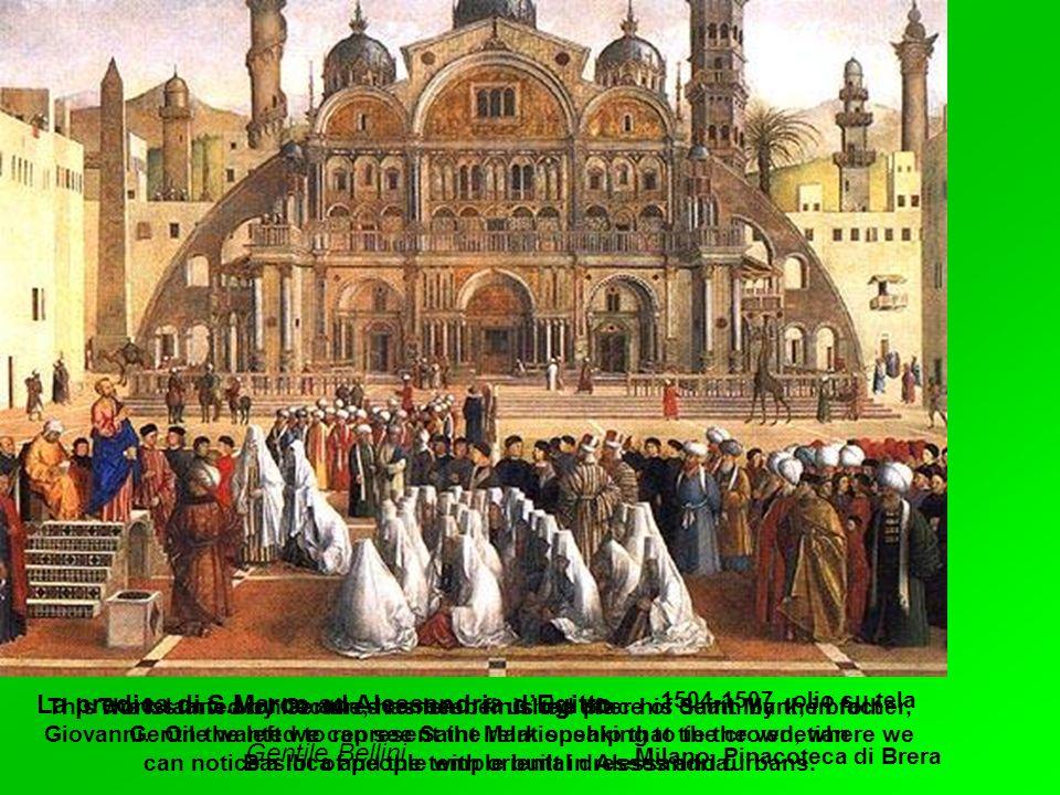 La predica di S.Marco ad Alessandria dEgitto Gentile Bellini 1504-1507 olio su tela Milano, Pinacoteca di Brera The Islamic architectures remember us