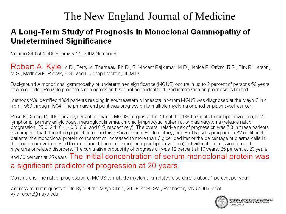 The New England Journal of Medicine DIVISIONE UNIVERSITARIA DI EMATOLOGIA AZIENDA OSPEDALIERA SAN GIOVANNI TORINO, ITALY