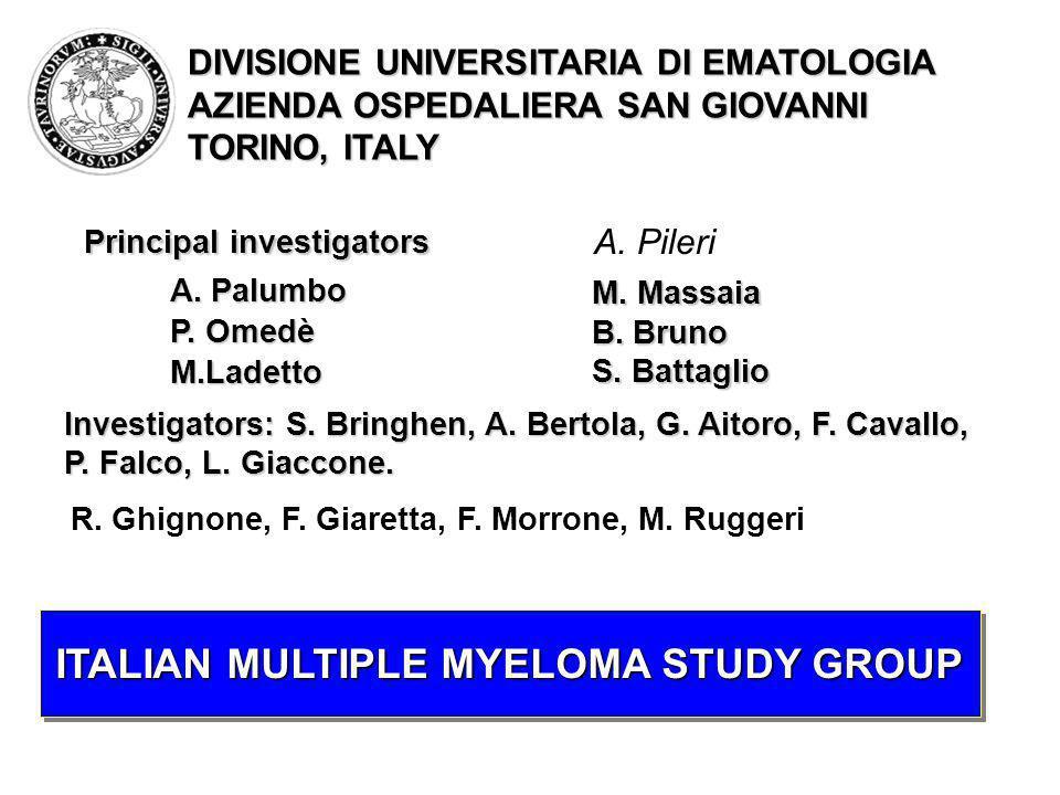 ITALIAN MULTIPLE MYELOMA STUDY GROUP A. Pileri Principal investigators A. Palumbo P. Omedè M.Ladetto M. Massaia B. Bruno S. Battaglio Investigators: S