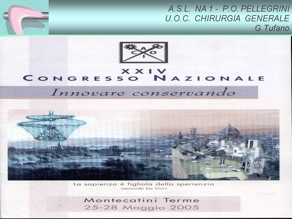 A.S.L.NA 1 - P.O. PELLEGRINI U.O.C. CHIRURGIA GENERALE G.Tufano Tumori – S.I.C.O.