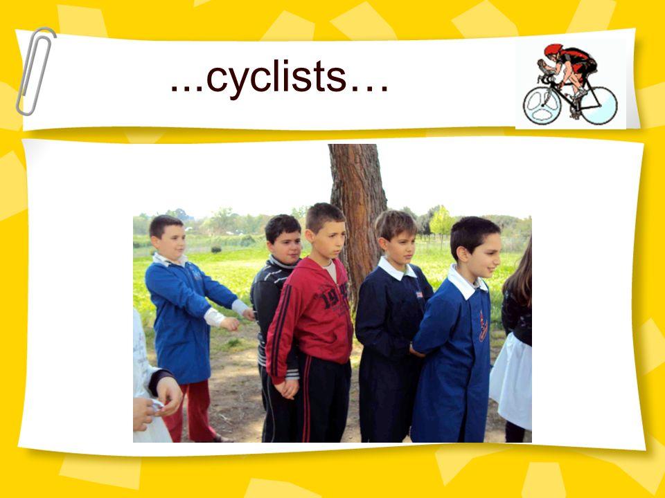 ...cyclists…