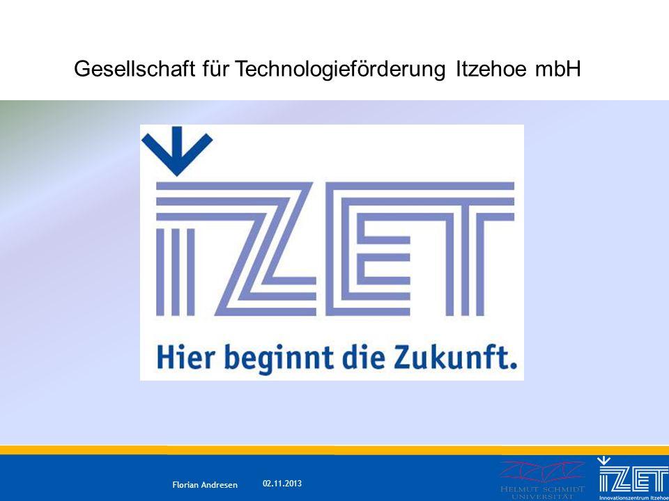 02.11.2013 Florian Andresen Gesellschaft für Technologieförderung Itzehoe mbH