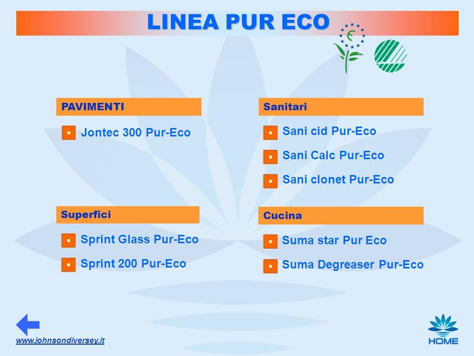 www.johnsondiversey.it PAVIMENTI LINEA PUR ECO LINEA PUR ECO Jontec 300 Pur-Eco Sanitari Suma star Pur Eco Suma Degreaser Pur-Eco Superfici Sprint Gla