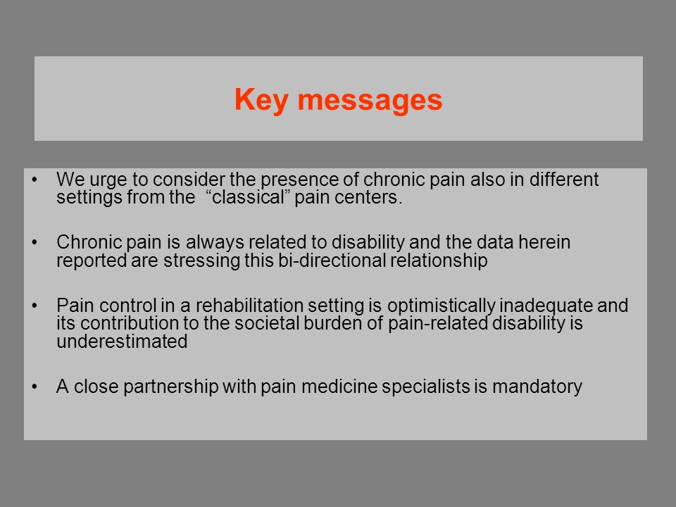 Key messages We urge to consider the presence of chronic pain also in different settings from the classical pain centers.