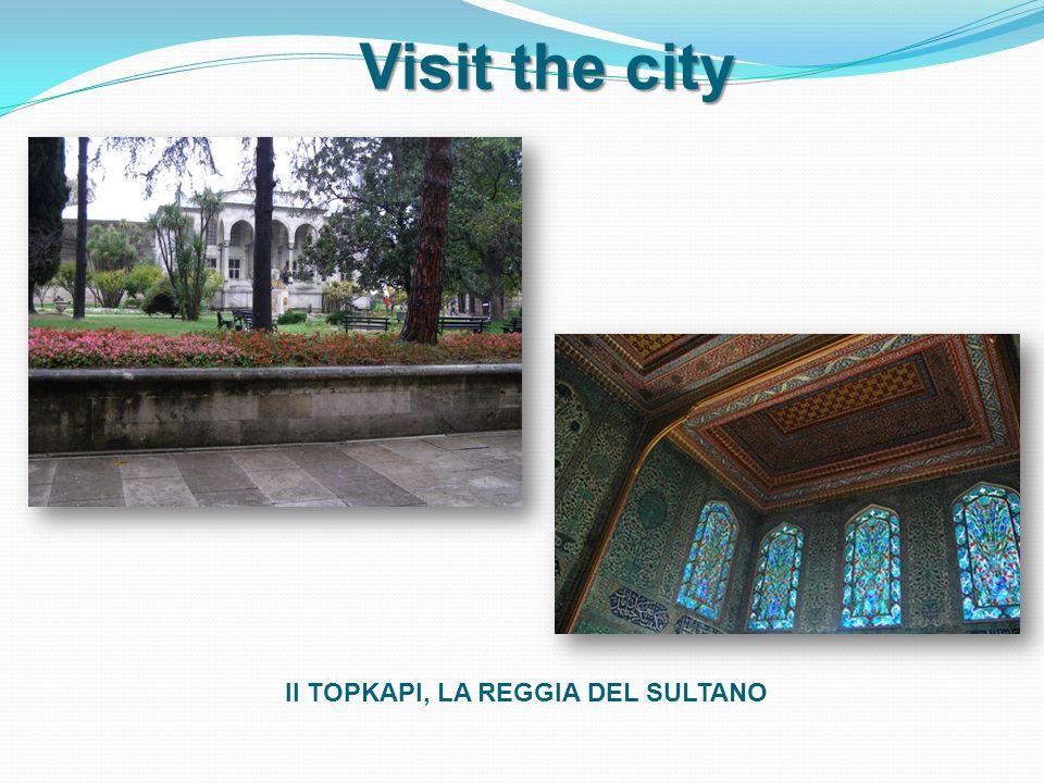 Visit the city Il TOPKAPI, LA REGGIA DEL SULTANO