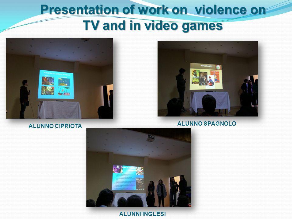 Presentation of work on violence on TV and in video games ALUNNO CIPRIOTA ALUNNO SPAGNOLO ALUNNI INGLESI