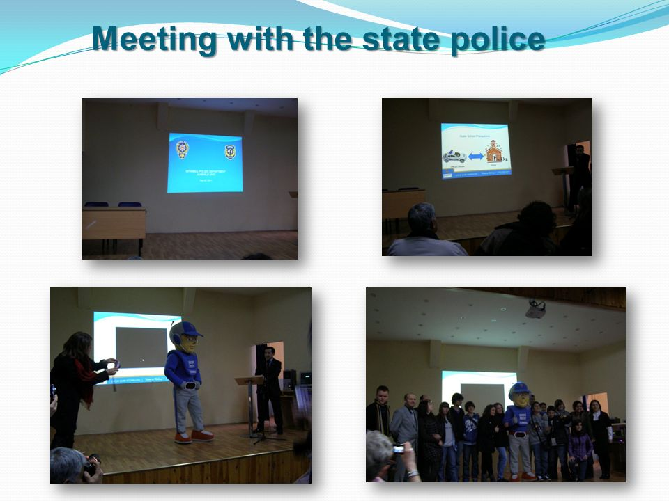 Meeting with the state police