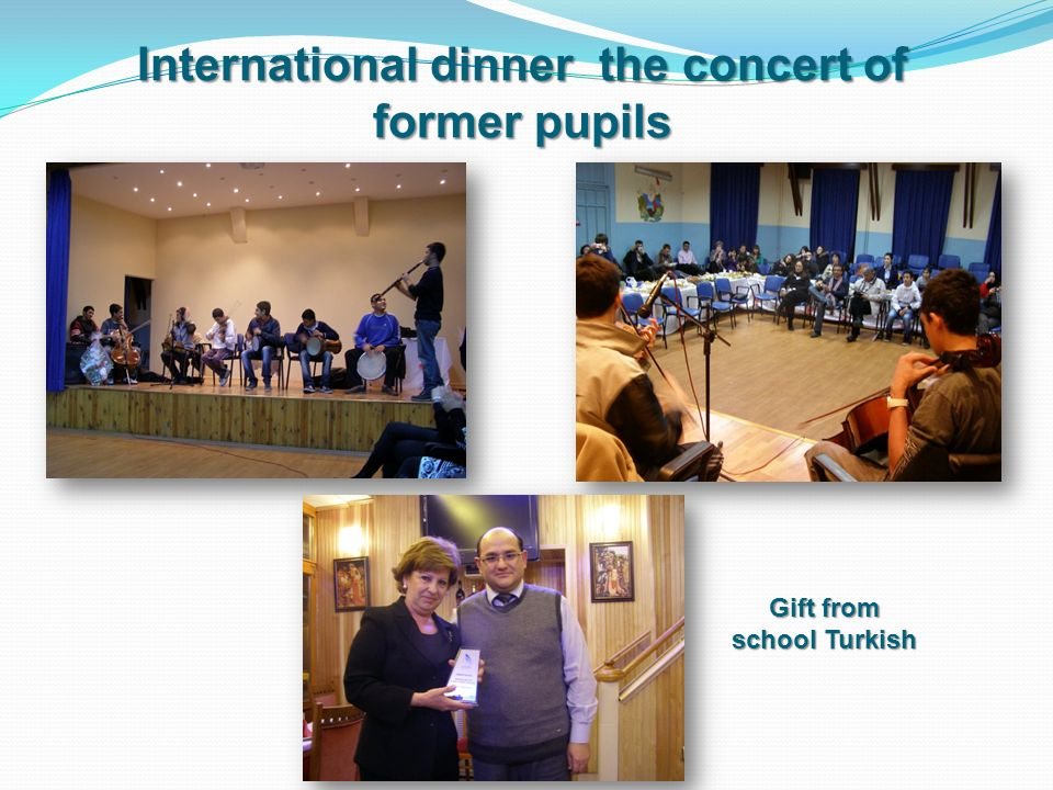Gift from school Turkish International dinner the concert of former pupils