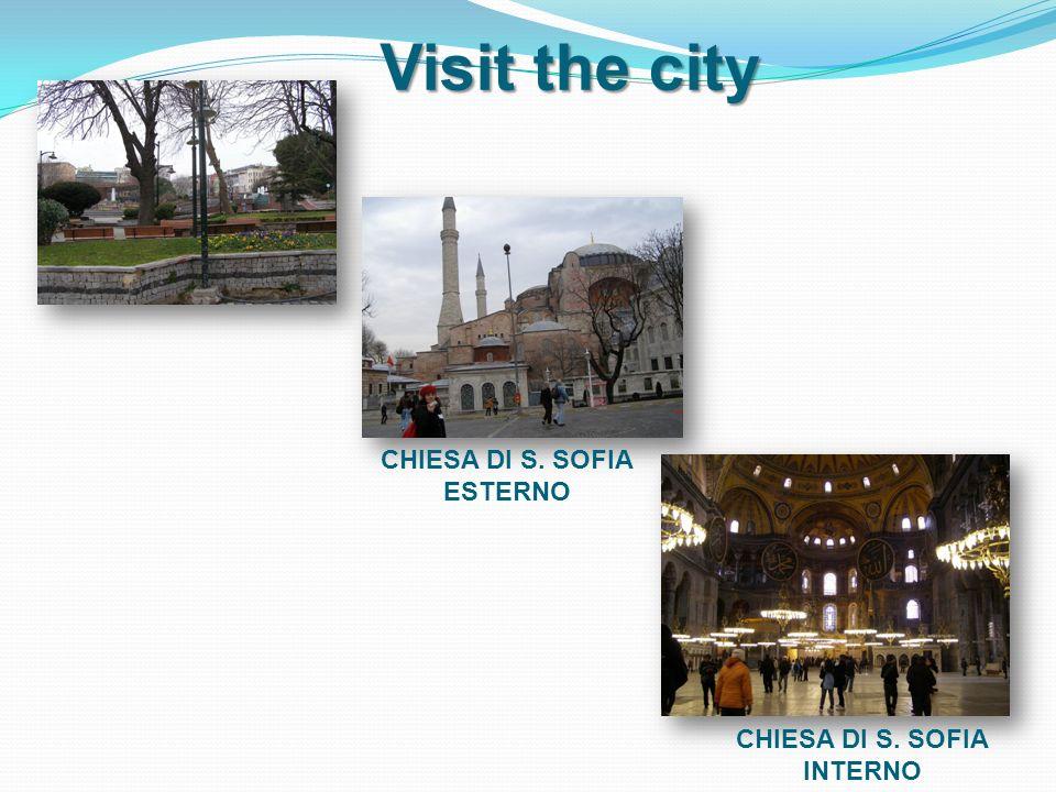 Visit the city CHIESA DI S. SOFIA ESTERNO CHIESA DI S. SOFIA INTERNO