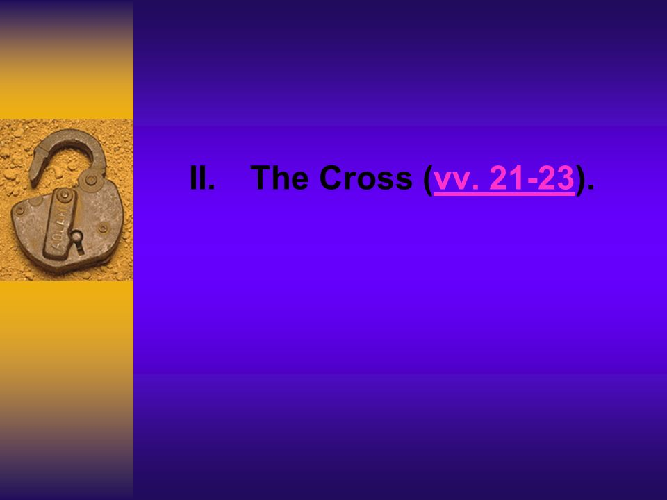 II. The Cross (vv. 21-23).vv. 21-23