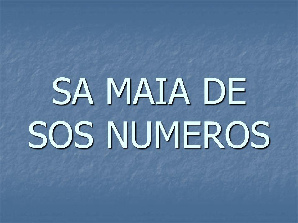 SA MAIA DE SOS NUMEROS