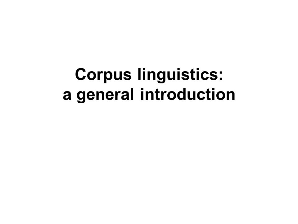 Corpus linguistics: a general introduction