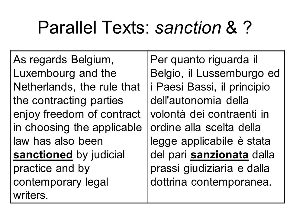 Parallel Texts: sanction & ? As regards Belgium, Luxembourg and the Netherlands, the rule that the contracting parties enjoy freedom of contract in ch