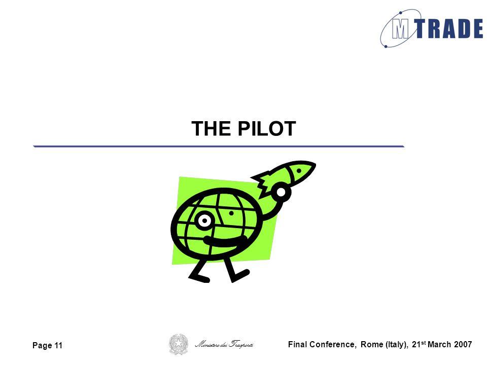 Ministero dei Trasporti Page 11 Final Conference, Rome (Italy), 21 st March 2007 THE PILOT