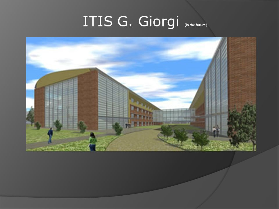ITIS G. Giorgi (in the future)