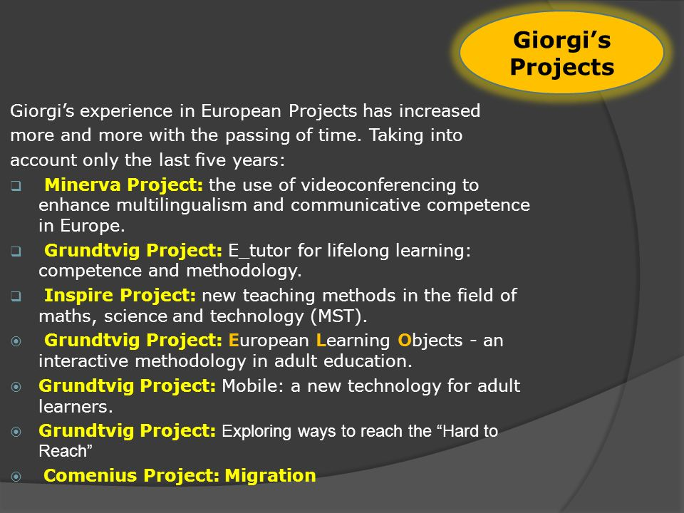 Giorgis experience in European Projects has increased more and more with the passing of time.