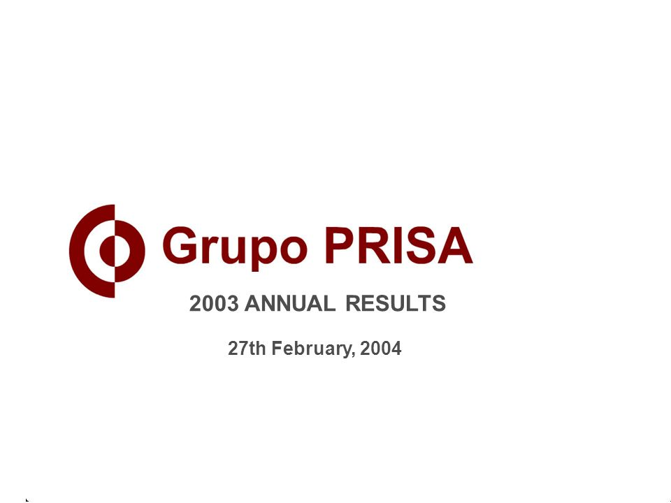 1 2003 ANNUAL RESULTS 27th February, 2004