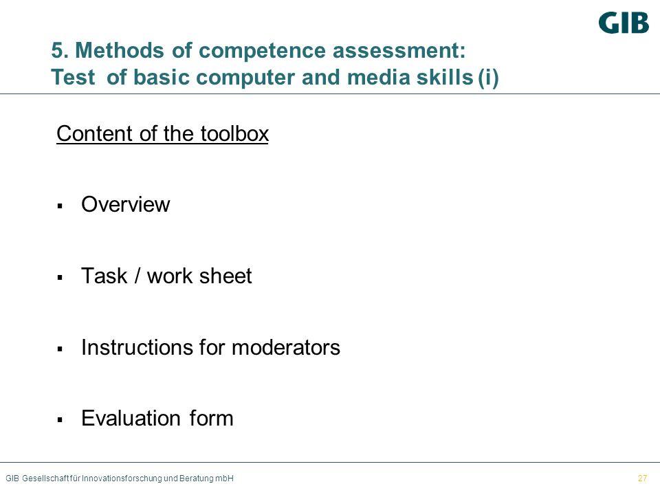GIB Gesellschaft für Innovationsforschung und Beratung mbH Content of the toolbox Overview Task / work sheet Instructions for moderators Evaluation fo