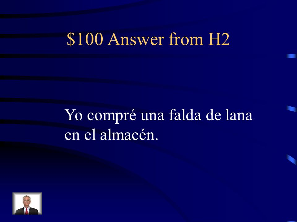 $100 Question from H2 I bought a wool skirt at the department store.