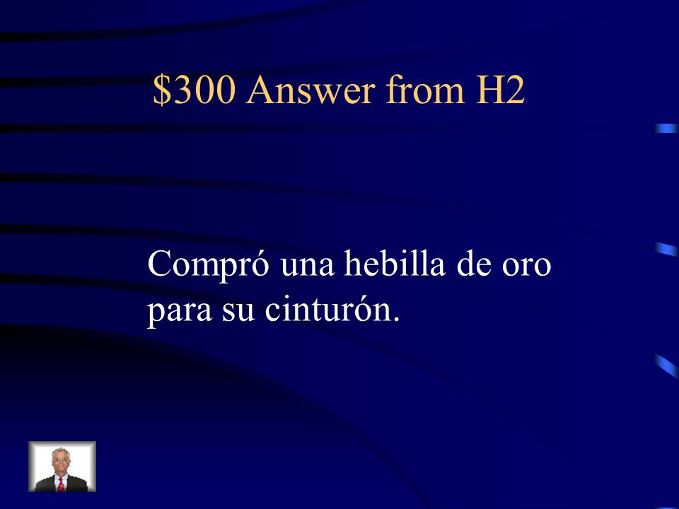 $300 Question from H2 She bought a gold belt buckle For her belt.