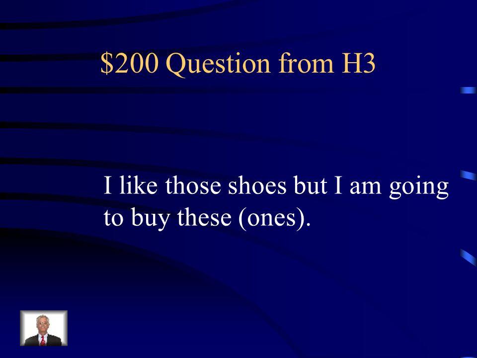 $100 Answer from H3 Ella se prueba el rojo.