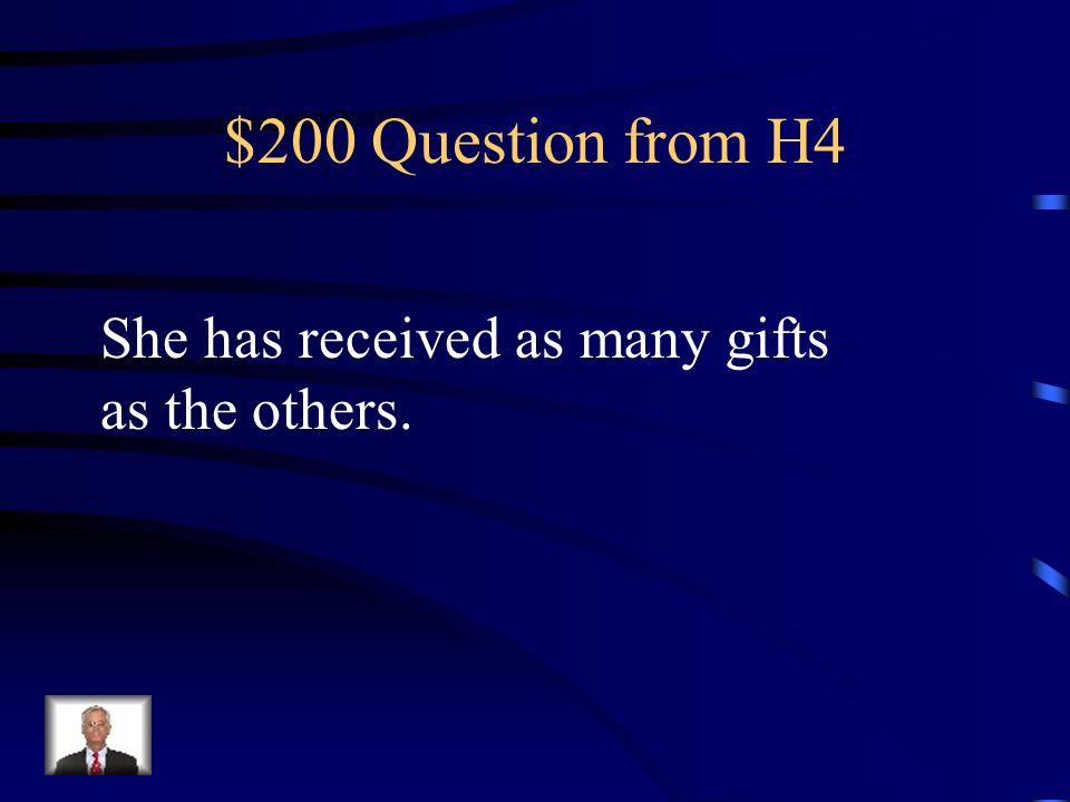 $100 Answer from H4 Tus aretes/pendientes cuestan una fortuna/ un ojo de la cara.