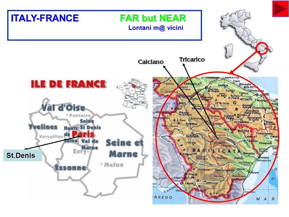 ITALY-FRANCE FAR but NEAR Lontani m@ vicini Lontani m@ vicini Calciano Tricarico CalcianoSt.Denis