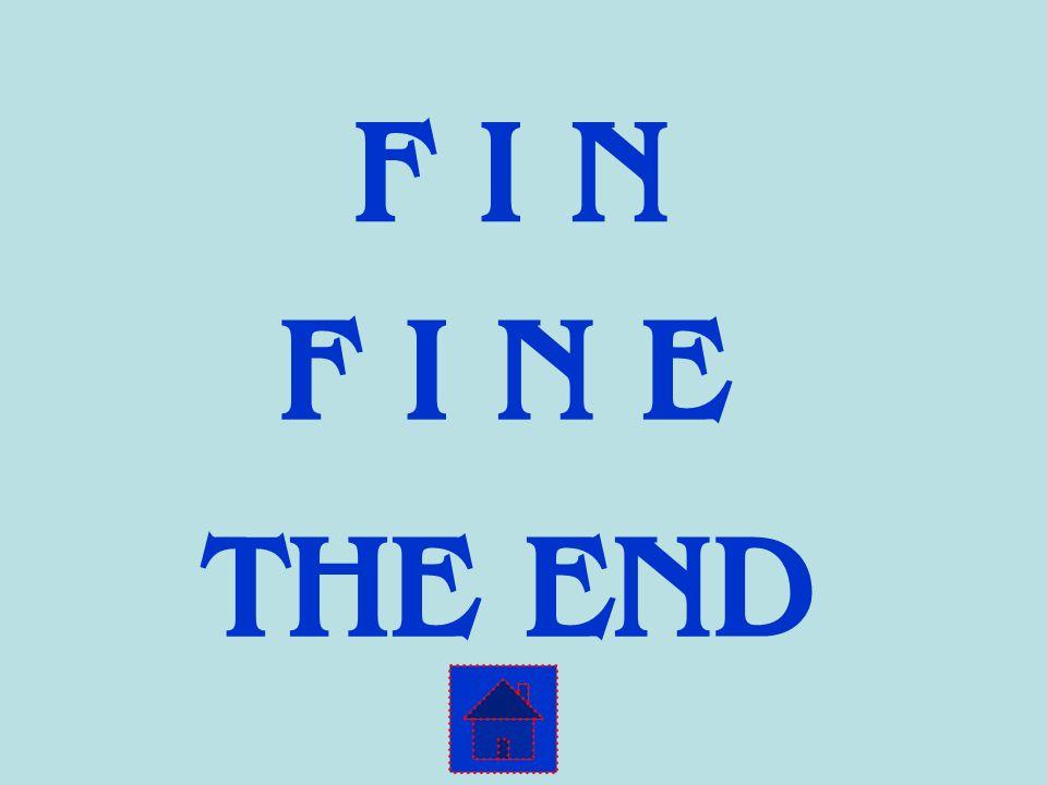 F I N E F I N THE END
