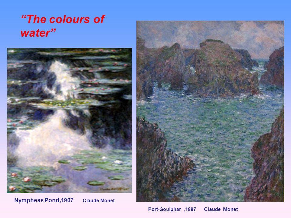 Port-Goulphar,1887 Claude Monet Nympheas Pond,1907 The colours of water Claude Monet