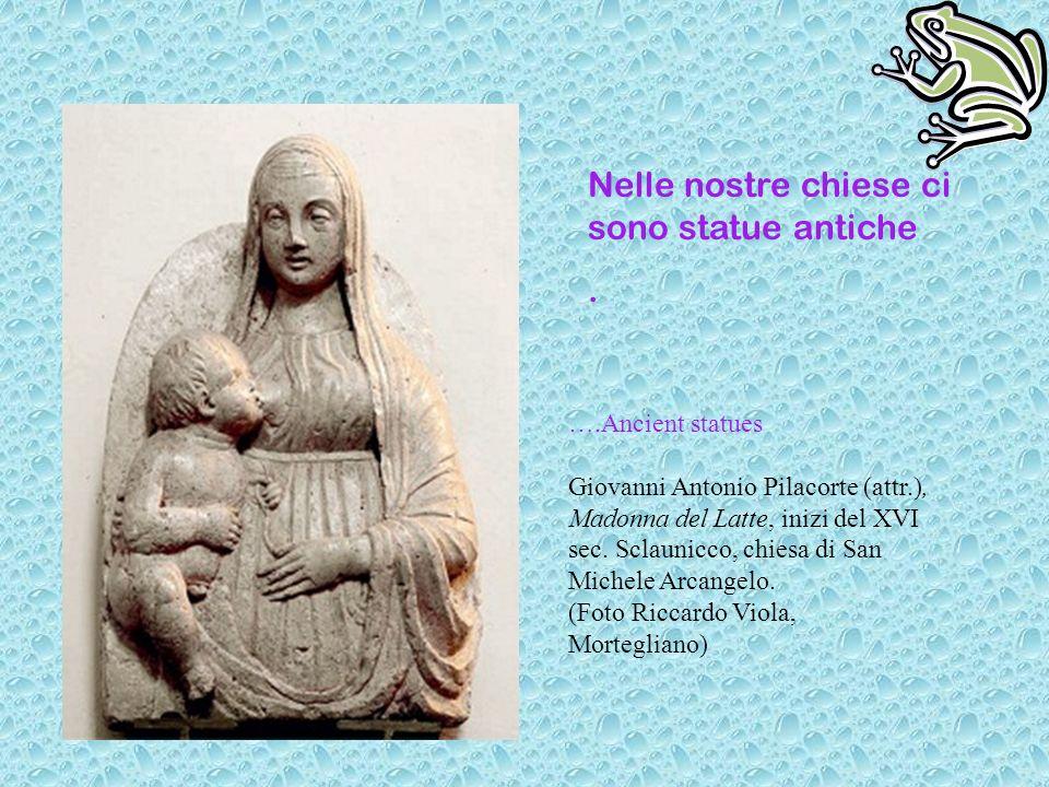 ….Ancient statues Giovanni Antonio Pilacorte (attr.), Madonna del Latte, inizi del XVI sec.