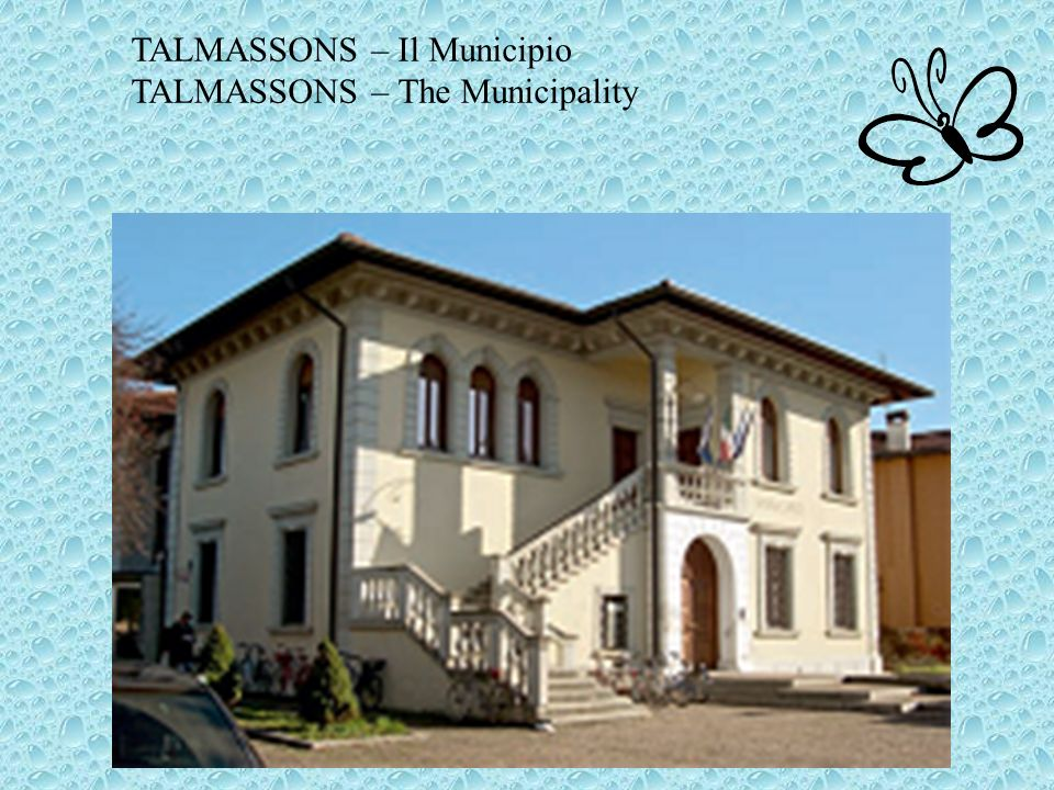 TALMASSONS – Il Municipio TALMASSONS – The Municipality