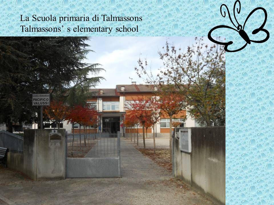 La Scuola primaria di Talmassons Talmassons s elementary school