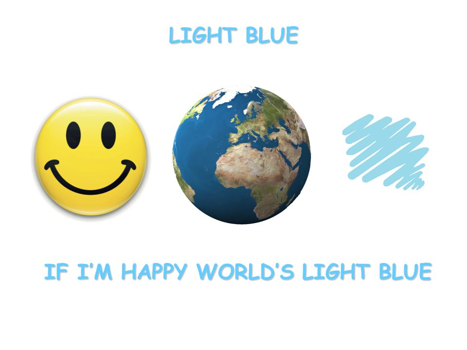IF IM HAPPY WORLDS LIGHT BLUE IF IM HAPPY WORLDS LIGHT BLUE LIGHT BLUE