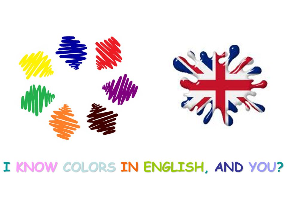 I KNOW COLORS IN ENGLISH, AND YOU?