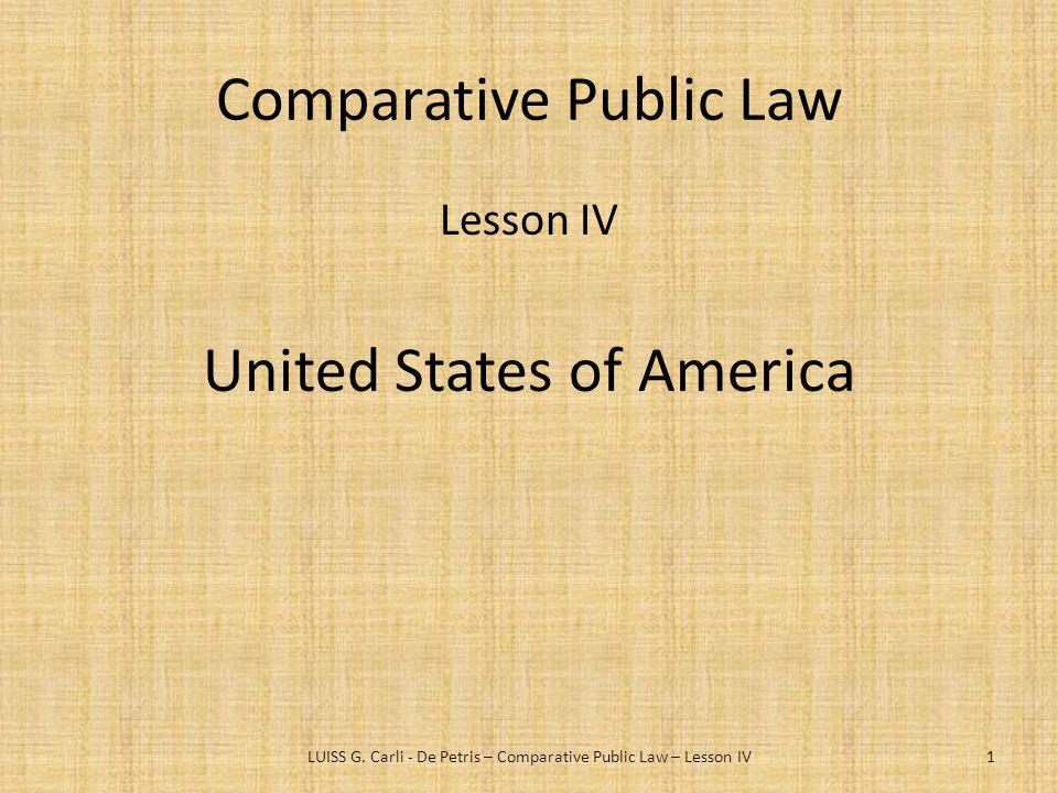 Comparative Public Law Lesson IV United States of America LUISS G. Carli - De Petris – Comparative Public Law – Lesson IV1