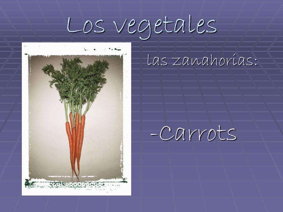 Los vegetales las zanahorias: -Carrots -Carrots