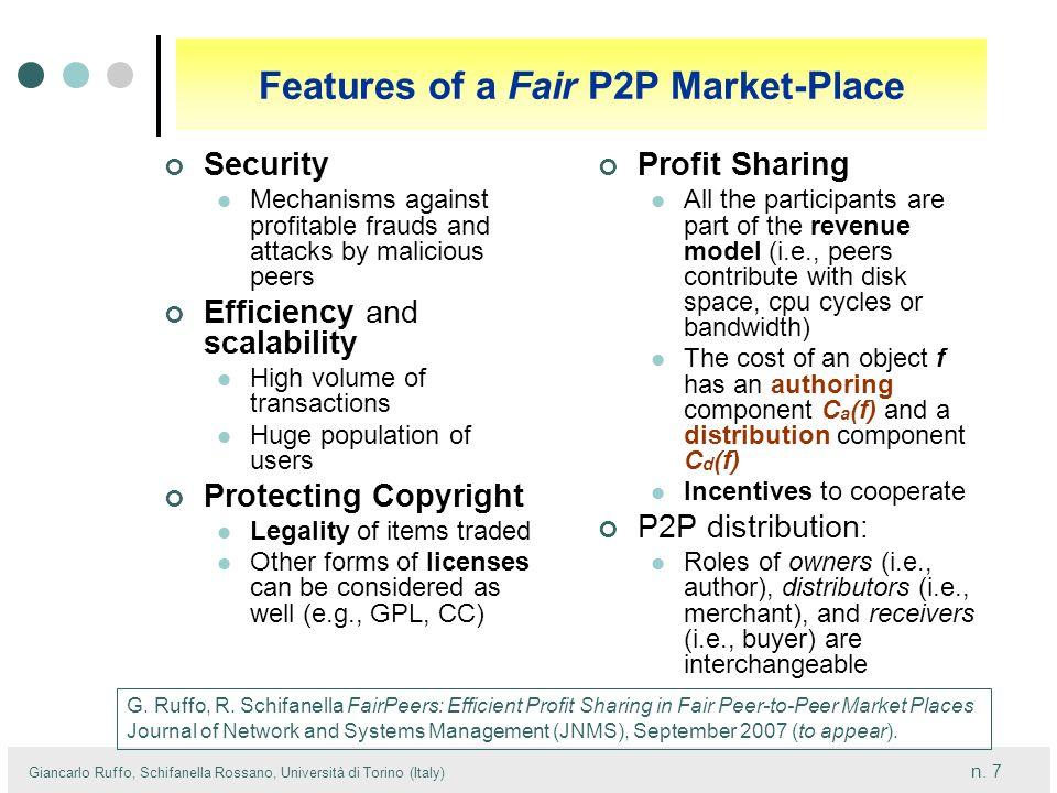 n. 7 Giancarlo Ruffo, Schifanella Rossano, Università di Torino (Italy) Features of a Fair P2P Market-Place Profit Sharing All the participants are pa