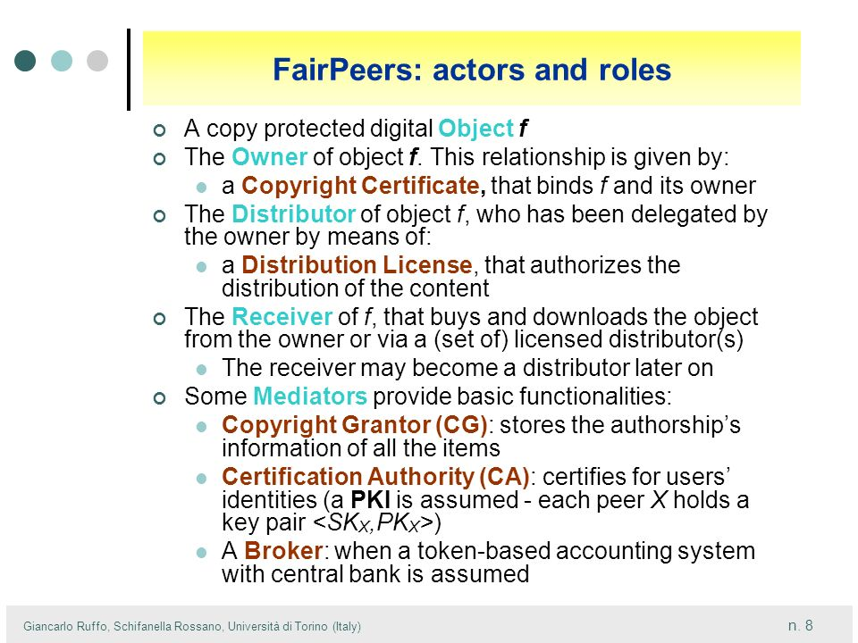 n. 8 Giancarlo Ruffo, Schifanella Rossano, Università di Torino (Italy) FairPeers: actors and roles A copy protected digital Object f The Owner of obj