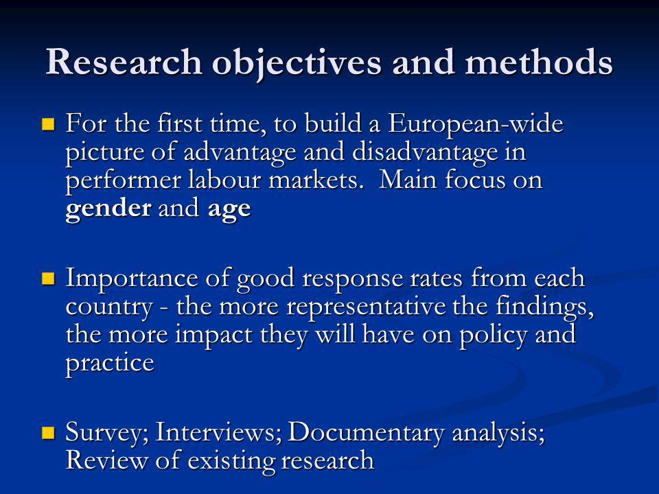 Research objectives and methods For the first time, to build a European-wide picture of advantage and disadvantage in performer labour markets.