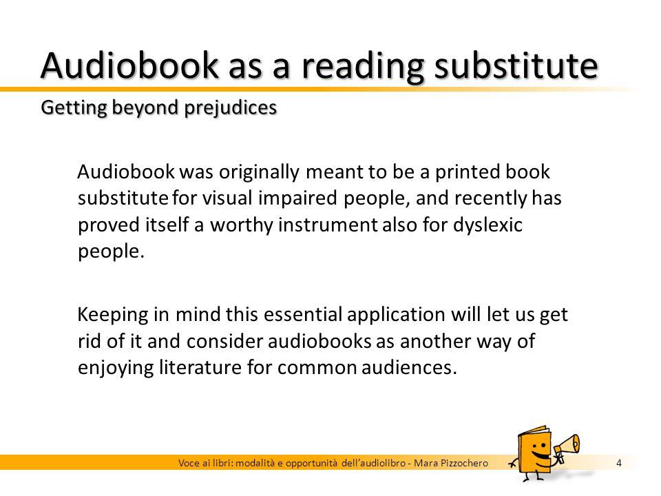 What is an audiobook? A definition 3Voce ai libri: modalità e opportunità dellaudiolibro - Mara Pizzochero Audio recording of the content of a printed