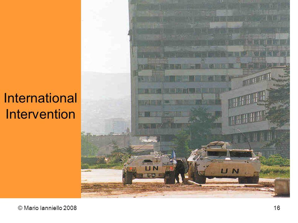 © Mario Ianniello 200816 International Intervention