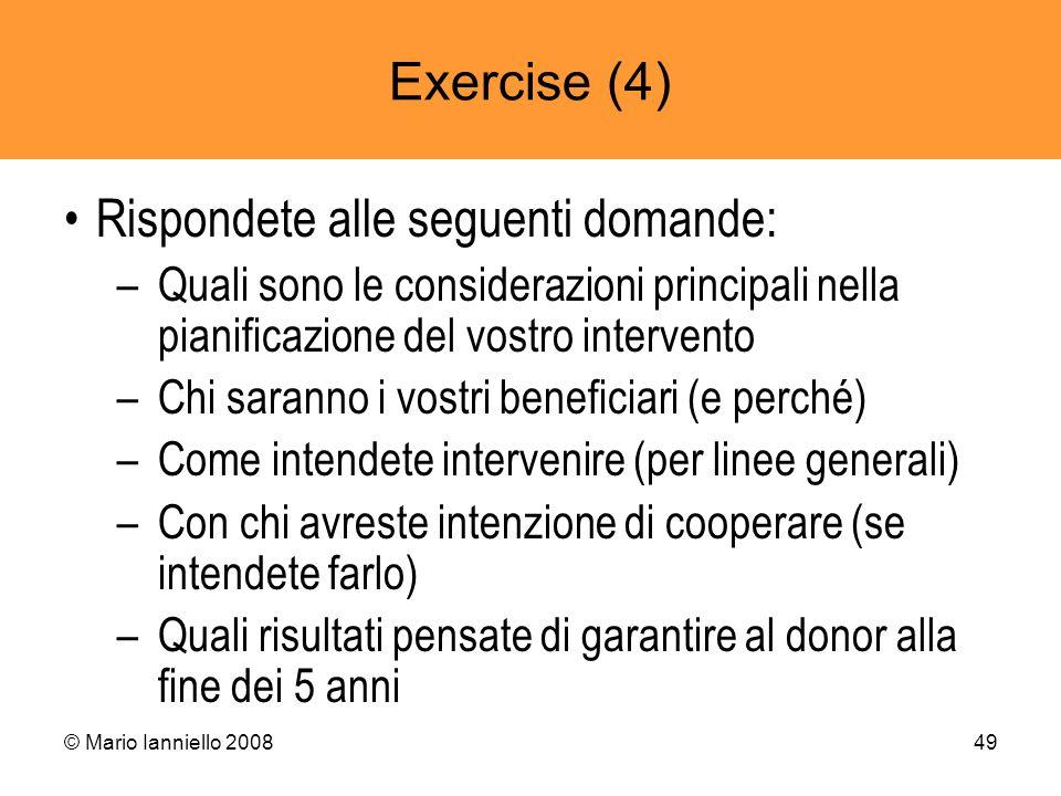 © Mario Ianniello 200849 Exercise (4) Rispondete alle seguenti domande: –Quali sono le considerazioni principali nella pianificazione del vostro inter