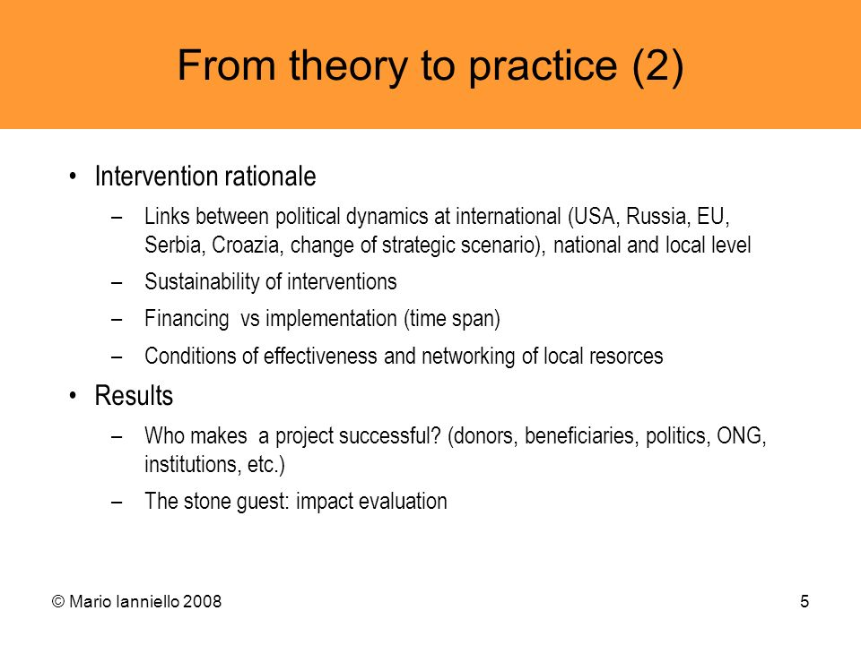 © Mario Ianniello 20085 From theory to practice (2) Intervention rationale –Links between political dynamics at international (USA, Russia, EU, Serbia
